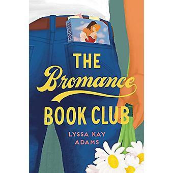 The Bromance Book Club by Lyssa Kay Adams - 9781984806093 Book