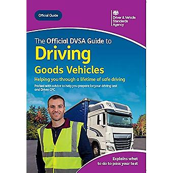 The official DVSA guide to driving goods vehicles by Driver and Vehic