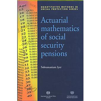 Actuarial Mathematics of Social Security Pensions by Subramaniam Iyer