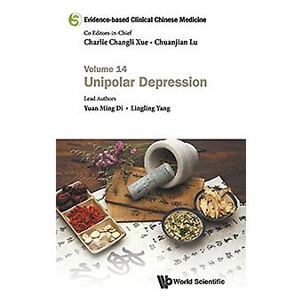 Evidence-based Clinical Chinese Medicine - Volume 14 - Unipolar Depres