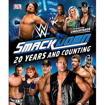 WWE SmackDown 20 Years and Counting by Dean Miller & Jake Black