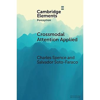 Crossmodal Attention Applied  Lessons for and from Driving by Charles Spence & Salvador Soto Faraco
