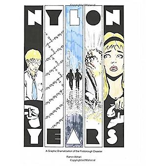 Nylon Years: A Graphic Dramatization of the Flixborough Disaster
