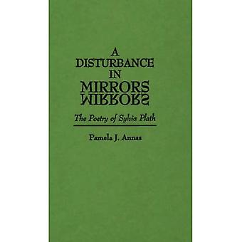 A Disturbance in Mirrors: Poetry of Sylvia Plath (Contributions in Women's Studies)