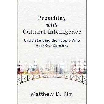 Preaching with Cultural Intelligence by Matthew D. Kim