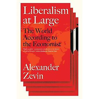 Liberalism at Large The World According to the Economist