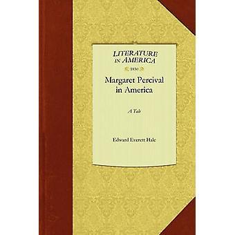 Margaret Percival in America - A Tale by Everett Hale Edward Everett H