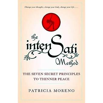 The Intensati Method - The Seven Secret Principles to Thinner Peace by