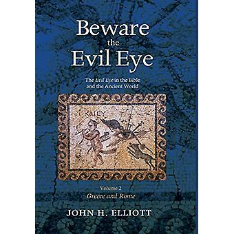 Beware the Evil Eye Volume 2 by John H Elliott - 9781498285773 Book
