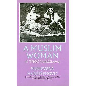 En muslimsk kvinna i Tito's Jugoslavien av Munevera Hadzisehovic - 978158