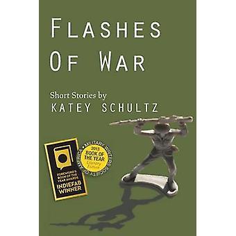Flashes of War - Short Stories by Katey Schultz - 9781934074855 Book