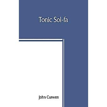 Tonic sol-fa by John Curwen - 9789389465105 Book