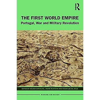The First World Empire by Edited by Helder Carvalhal & Edited by Andre Murteira & Edited by Roger Lee de Jesus