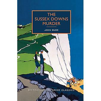The Sussex Downs Murder by John Bude & Introduction by Martin Edwards