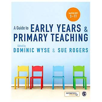 A Guide to Early Years and Primary Teaching by Wyse & Dominic