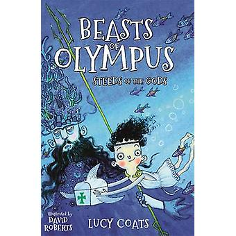 Beasts of Olympus 3 Steeds of the Gods by Coats & Lucy