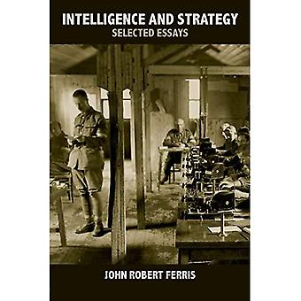 Intelligence and Strategy : Selected Essays