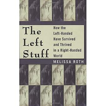 The Left Stuff: How the Left-Handed Have Survived and Thrived in a Right-Handed World