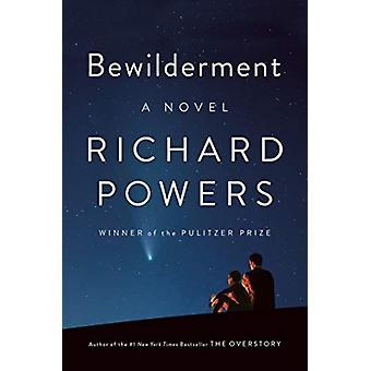 Bewilderment  A Novel by Richard Powers