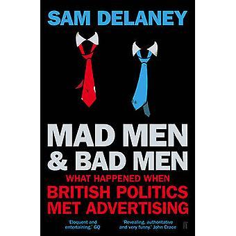 Pazzi e Badmen - che cosa è accaduto quando politica britannica incontrato pubblicità