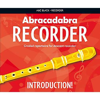 Abracadabra Recorder Introduction! - 31 Graded Songs and Tunes by Roy