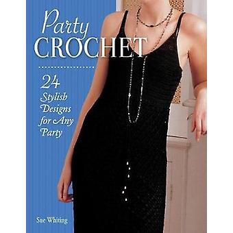 Party Crochet - 24 Stylish Designs for Any Party by Party Crochet - 24