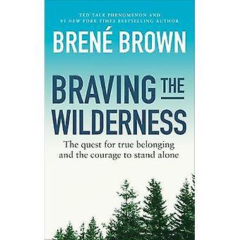 Die Wildnis - das Streben nach echter Zugehörigkeit und den Mut trotzen