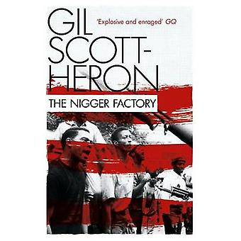 The Nigger Factory (Main) by Gil Scott-Heron - 9781847678843 Book