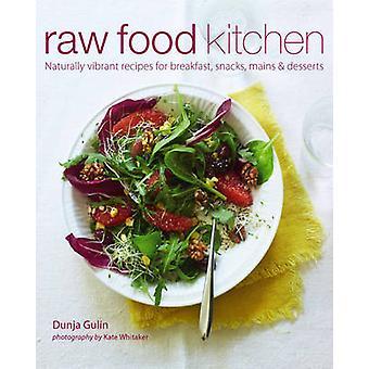 Raw Food keuken - natuurlijk levendige recepten voor ontbijt - Snacks-