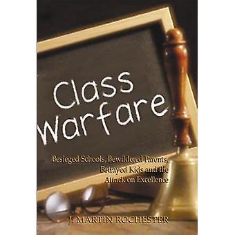 Class Warfare - Besieged Schools - Bewildered Parents - Betrayed Kids
