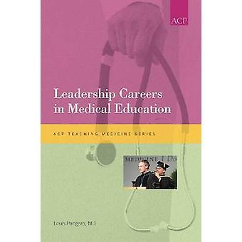 Leadership Careers in Medical Education by Louis N. Pangaro - 9781934