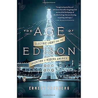 L'âge d'Edison: lumière électrique et l'Invention de l'Amérique moderne