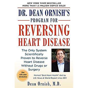 Dr. Dean Ornish's Program för att vända hjärtsjukdom: den enda System Scientificallty visat sig vända hjärtsjukdom utan droger eller kirurgi