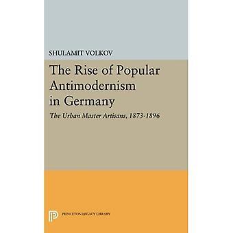 A ascensão do Antimodernism Popular na Alemanha: os artesãos mestre urbano, 1873-1896 (biblioteca do legado de Princeton)