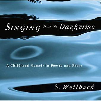 Laulaa Darktime: lapsuuden muistelmat runoutta ja proosaa