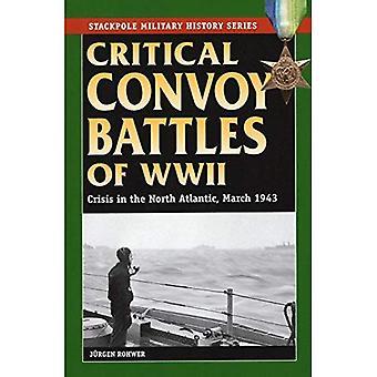 Kritiska konvoj striderna i andra världskriget: krisen i norra Atlanten, mars 1943 (Stackpole militär historia)