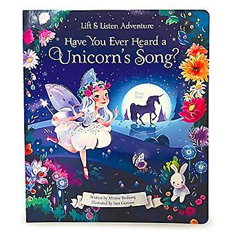 Have You Ever Heard a Unicorn's Song? (Lift & Listen Adventures) [Board book]