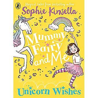 Mumien älva och mig: Unicorn önskemål (mumie Fairy)