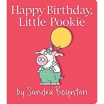 Happy Birthday - Little Pookie by Sandra Boynton - 9781481497701 Book