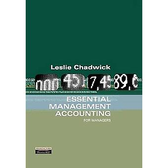 Essential Management Accounting by Les Chadwick