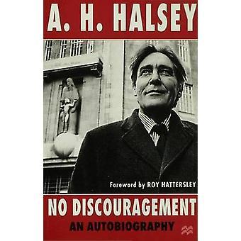 No Discouragement  An Autobiography by Halsey & A.H.