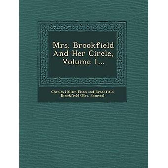 Mrs. Brookfield and Her Circle Volume 1... by Charles Hallam Elton and Brookfield Broo