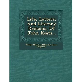 Life Letters And Literary Remains Of John Keats... by Richard Monckton Milnes 1st baron Hough