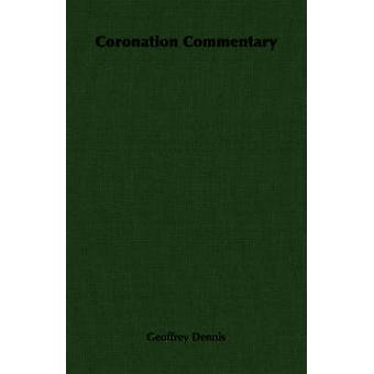 Coronation Commentary by Dennis & Geoffrey