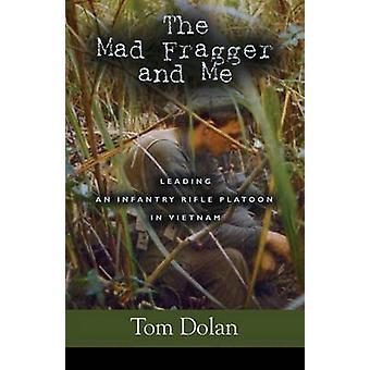 De gekke Fragger en mij een Infantry Rifle Platoon leidde in de tweede editie van Vietnam door Dolan & Thomas