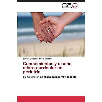 Conocimientos y diseño microcurricular en geriatra por Jarrn Snchez Sandra Gioconda
