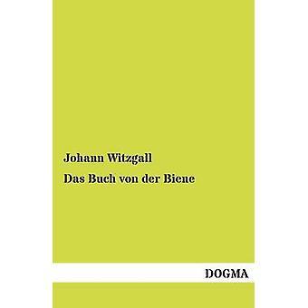 Das Buch von der Biene by Witzgall & Johann