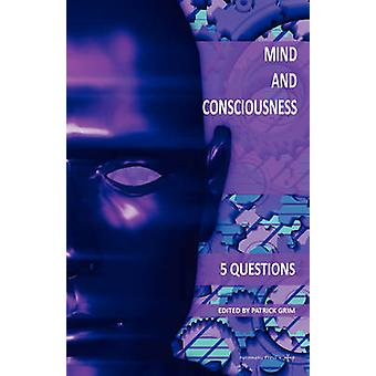 MIND AND CONSCIOUSNESS 5 Questions by Grim & Patrick