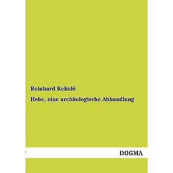 Hebe eine archologische Abhandlung door Kekul & Reinhard