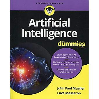 Artificial Intelligence For Dummies by John Paul Mueller - 9781119467